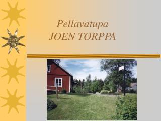 Pellavatupa  JOEN TORPPA