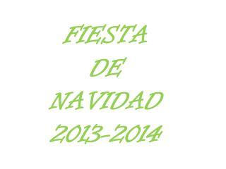 FIESTA DE NAVIDAD 2013-2014