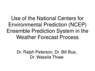 Dr. Ralph Peterson, Dr. Bill Bua, Dr. Wassila Thiaw