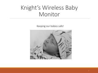 Knight's Wireless Baby Monitor