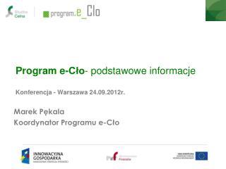 Program e-Cło - podstawowe informacje Konferencja - Warszawa 24.09.2012r.