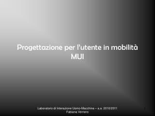 Progettazione per l'utente in mobilità MUI