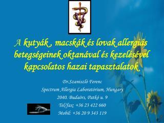 Dr.Szaniszló Ferenc Spectrum Allergia Laboratórium, Hungary 2040. Budaörs, Patkó u. 9