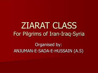 ZIARAT CLASS For Pilgrims of Iran-Iraq-Syria