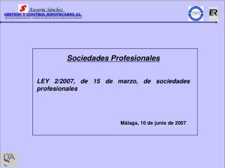 Sociedades Profesionales LEY 2/2007, de 15 de marzo, de sociedades profesionales