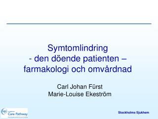 Symtomlindring - den döende patienten – farmakologi och omvårdnad