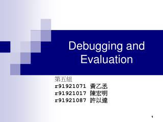 Debugging and Evaluation
