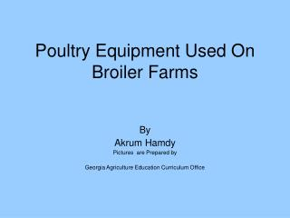 Poultry Equipment Used On Broiler Farms