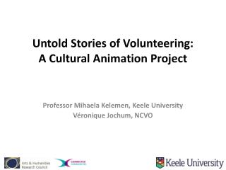 Untold Stories of Volunteering:  A Cultural Animation Project