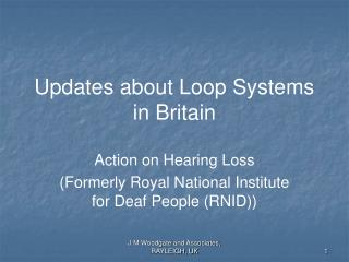 Updates about Loop Systems in Britain