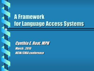 A Framework  for Language Access Systems