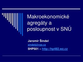 Makroekonomické agregáty a posloupnost v SNÚ