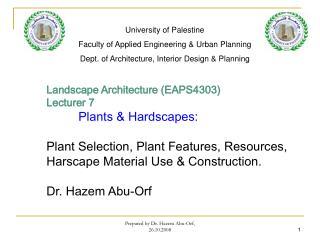 Landscape Architecture (EAPS4303) Lecturer 7 Plants & Hardscapes: