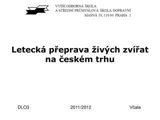Letecká přeprava živých zvířat na českém trhu