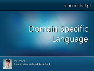 Domain Specific Language