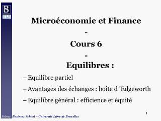Micro conomie et Finance - Cours 6 -  Equilibres : Equilibre partiel Avantages des  changes : bo te d  Edgeworth Equilib