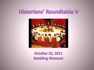Historians' Roundtable V