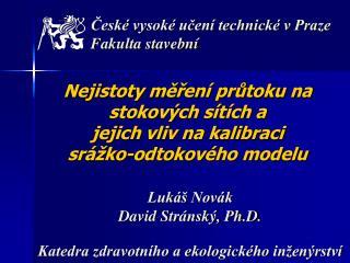 Lukáš Novák David Stránský, Ph.D.