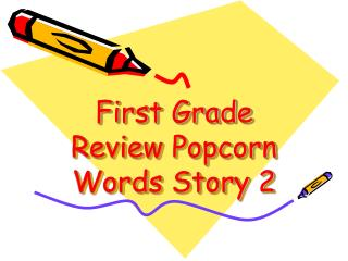 First Grade Review Popcorn Words Story 2