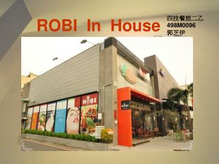 ROBI  In  House