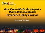 How ExtendMedia Developed a World-Class Customer Experience Using Parature