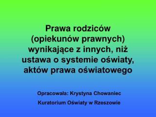 Opracowała: Krystyna Chowaniec Kuratorium Oświaty w Rzeszowie