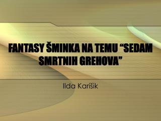 """FANTASY  Š MINKA NA TEMU  """" SEDAM SMRTNIH GREHOVA """""""