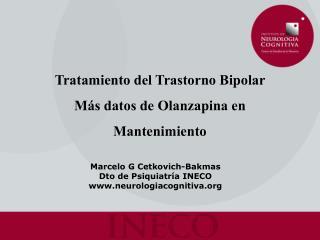 Marcelo G Cetkovich-Bakmas Dto de Psiquiatría INECO neurologiacognitiva