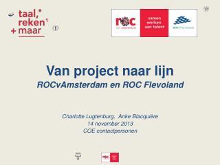 Van project naar lijn ROCvAmsterdam en ROC Flevoland Charlotte Lugtenburg,  Anke Blacquière