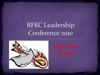 RFKC Leadership  Conference 2010