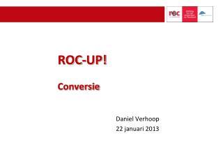 ROC-UP!  Conversie