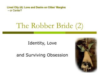 The Robber Bride (2)