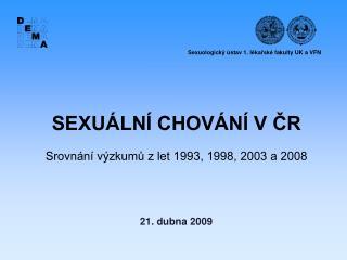 SEXU�LN� CHOV�N� V ?R Srovn�n� v�zkum? z let 1993, 1998, 2003 a 2008