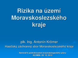 Rizika na �zem� Moravskoslezsk�ho kraje