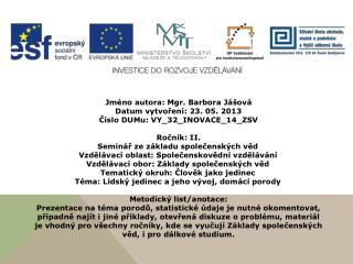 Jméno autora: Mgr. Barbora  Jášová Datum vytvoření: 23. 05. 2013