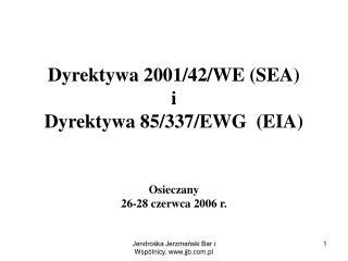 Dyrektywa 2001/42/WE (SEA) i Dyrektywa 85/337/EWG  (EIA)