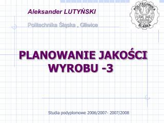 P LANOWANIE JAKOŚCI WYROBU -3