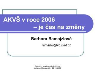 AKVŠ v roce 2006  – je čas na změny