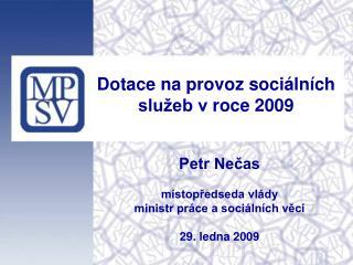 Dotace na provoz sociálních služeb vroce 2009