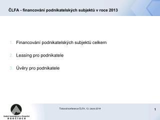 ČLFA - financování podnikatelských subjektů v roce 2013