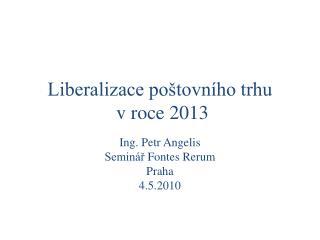 Liberalizace poštovního trhu   v roce 2013