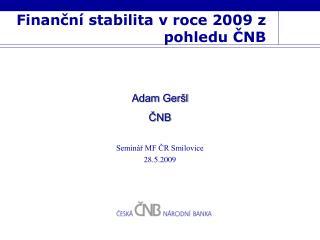 Finanční stabilita v roce 2009 z pohledu ČNB