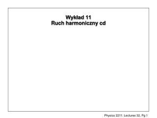 Wykład 11 Ruch harmoniczny cd