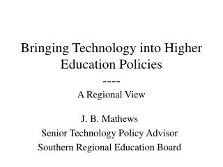 Bringing Technology into Higher Education Policies ---- A Regional View