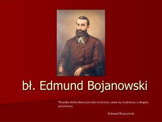 bł. Edmund Bojanowski