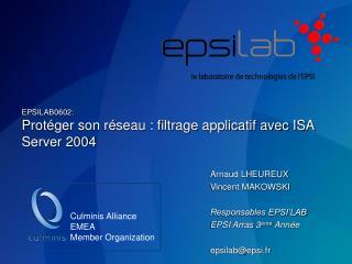 EPSILAB0602:  Protéger son réseau : filtrage applicatif avec ISA Server 2004