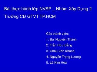 Bài thực hành lớp NVSP _ Nhóm Xây Dựng 2 Trường CĐ GTVT TP.HCM