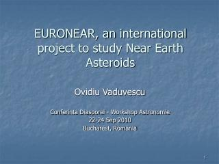 EURONEAR, an international project to study Near Earth Asteroids