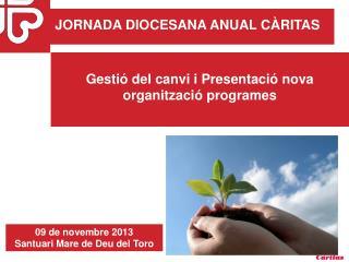 Gestió del canvi i Presentació nova organització programes