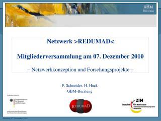 F. Schneider, H. Huck GBM-Beratung